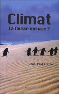 Le climat : La Fausse Menace?