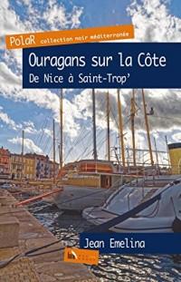 Ouragans sur la Côte, de Nice à St-Trop'