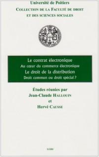 Le contrat électronique Au coeur du commerce électronique ; Le droit de la distribution Droit commun ou droit spécial ?