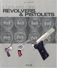L'Univers des revolvers et pistolets