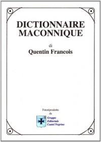 Dictionnaire Maçonnique.