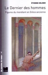 Le Dernier des hommes : Figures du mendiant en Grèce ancienne