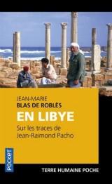 En Libye sur les traces de Jean-Raimond Pacho [Poche]