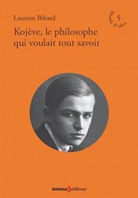 Kojeve, le Philosophe Qui Voulait Tout Savoir