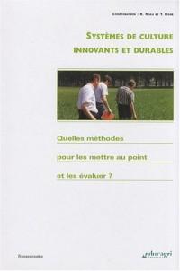 Systèmes de culture innovants et durables : Quelles méthodes pour les mettre au point et les évaluer ?