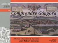Comprendre Gongora : Anthologie bilingue français-espagnol