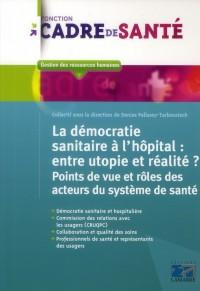 L'Exercice de la Democratie Sanitaire a l'Hôpital Utopie Ou Realite