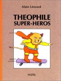 Théophile super-héros
