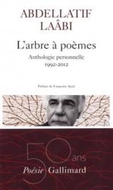 L'arbre à poèmes : Anthologie personnelle 1992-2012 [Poche]