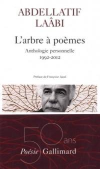 L'arbre à poèmes : Anthologie personnelle 1992-2012