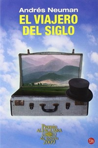 El viajero del siglo / The Traveler