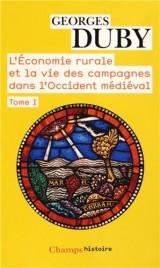 L'économie rurale et la vie des campagnes dans l'Occident médiéval (France, Angleterre, Empire IXe-XVe siécles) : Tome 1 [Poche]