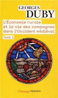 L'économie rurale et la vie des campagnes dans l'Occident médiéval (France, Angleterre, Empire IXe-XVe siécles) : Tome 1