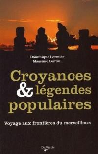 Croyances et légendes populaires : Voyages aux frontières du merveilleux