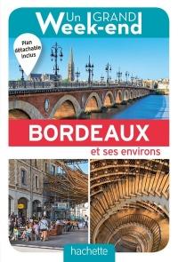 Un Grand Week-end à Bordeaux. Le guide