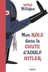 Mémoires de guerre, Tome 1 : Mon rôle dans la chute d'Adolf Hitler