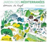 Francis Hallé, plantes des Méditerranées: Domaine du Rayol