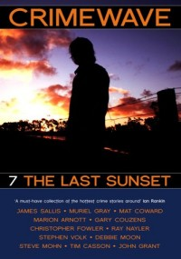Crimewave: Last Sunsset v. 7: The Last Sunset
