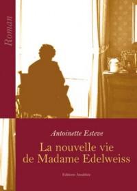 La Nouvelle Vie de Madame Edelweiss