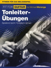 Michael Morenga: Fit For Guitar - Tonleiter-Übungen. Partitions pour Guitare