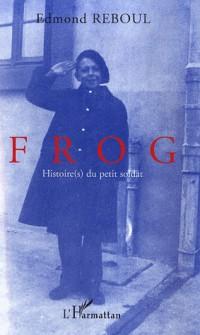 Frog : Histoire(s) du petit soldat