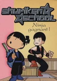Shuriken School, Tome 3 : Ninja gagnant !