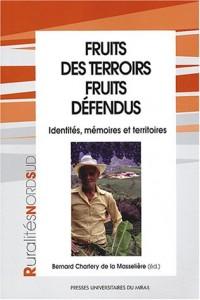 Fruits des terrois, fruits défendus : Identités, mémoires et territoires