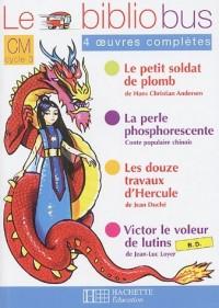Le Bibliobus CM Parcours de lecture de 4 oeuvres complètes : Le petit soldat de plomb ; La perle phosphorescente ; Le douze travaux d'Hercule ; Victor le voleur de lutins