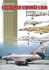 Histoire des escadres de l'armée de l'air : 1945-2015