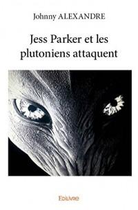 Jess Parker et les Plutoniens Attaquent