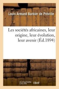 Les Societes Africaines  ed 1894