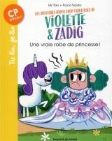 Les aventures hyper trop fabuleuses de Violette et Zadig, Tome 01: Une vraie robe de princesse ! [Poche]