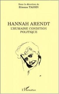 Hannah (tassin) arendt l'humaine condition politique