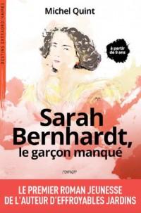 Sarah Bernhardt, le garçon manqué