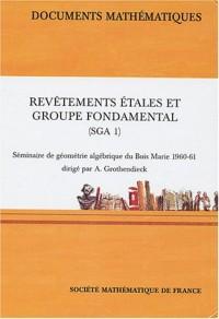 Revêtements étales et groupe fondamental (SGA 1) : Séminaire de géométrie algébrique du Bois-Marie 1960-61