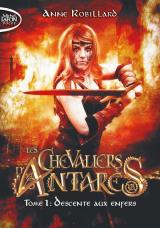 Les Chevaliers d'Antarès - tome 1 Descente aux enfers [Poche]