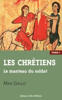 Les Chretiens : Tomes 1, 2 et 3