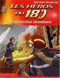 Les héros du 18, Tome 3 : Un mystérieux incendiaire