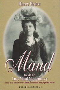 Maud la Vie de Lucie Maud Montgomery