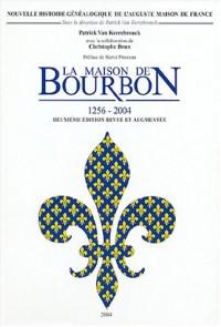 La Maison de Bourbon (1256-2004) : 2 volumes