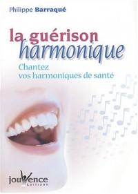 La guérison harmonique : Chantez vos harmonies de santé