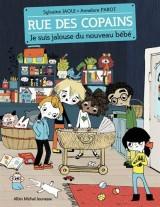 Rue des copains, Tome 3 : Je suis jalouse du nouveau bébé [Poche]