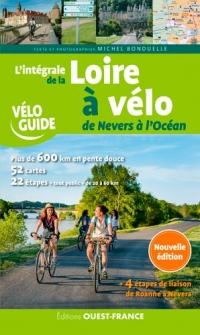 L'intégrale de la Loire à vélo : De Nevers à l'Océan