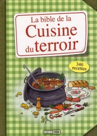 Bible de la Cuisine du Terroir