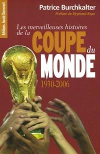 Les merveilleuses histoires de la Coupe du Monde 1930-2006