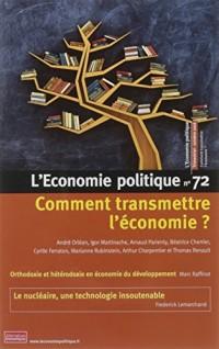 L'Economie Politique n°72 - comment transmettre l'économie ?