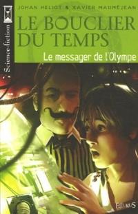 Le bouclier du temps, Tome 1 : Le messager de l'Olympe