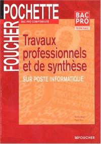 Travaux professionnels et de synthèse : Terminale Bac Pro Comptabilité
