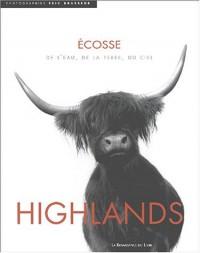 Highlands : Ecosse, de l'eau, de la terre, du ciel