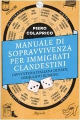 Manuale di sopravvivenza per immigrati clandestini. L'avventura italiana di Joan, immigrato rumeno